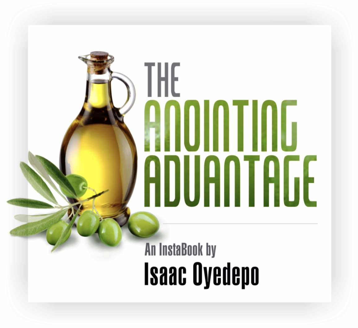 The Anointing Advantage
