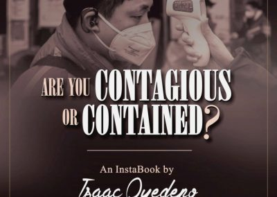 Are you contagious or contained?