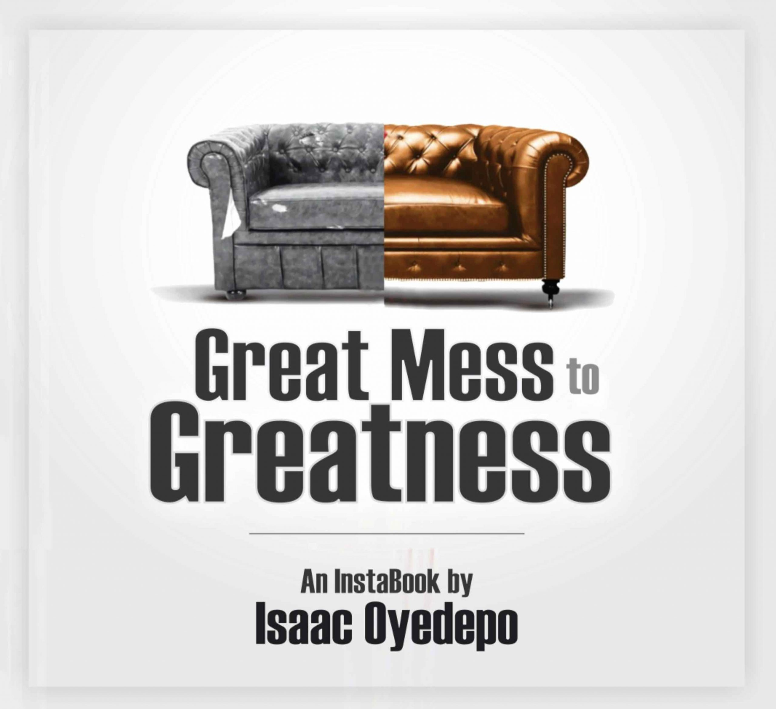 Great mess to Greatness