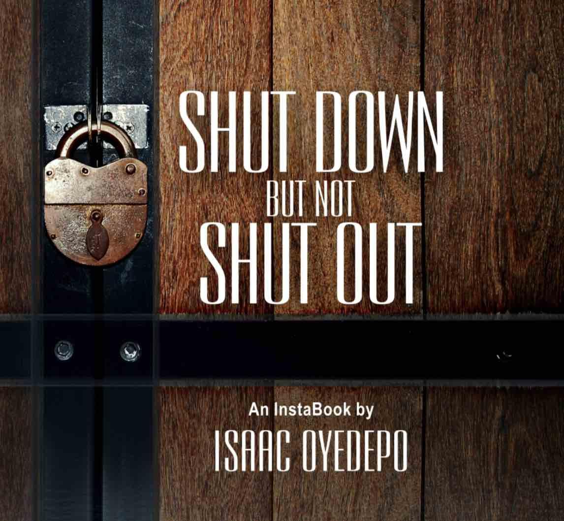 Shut Down But Not Shut Out