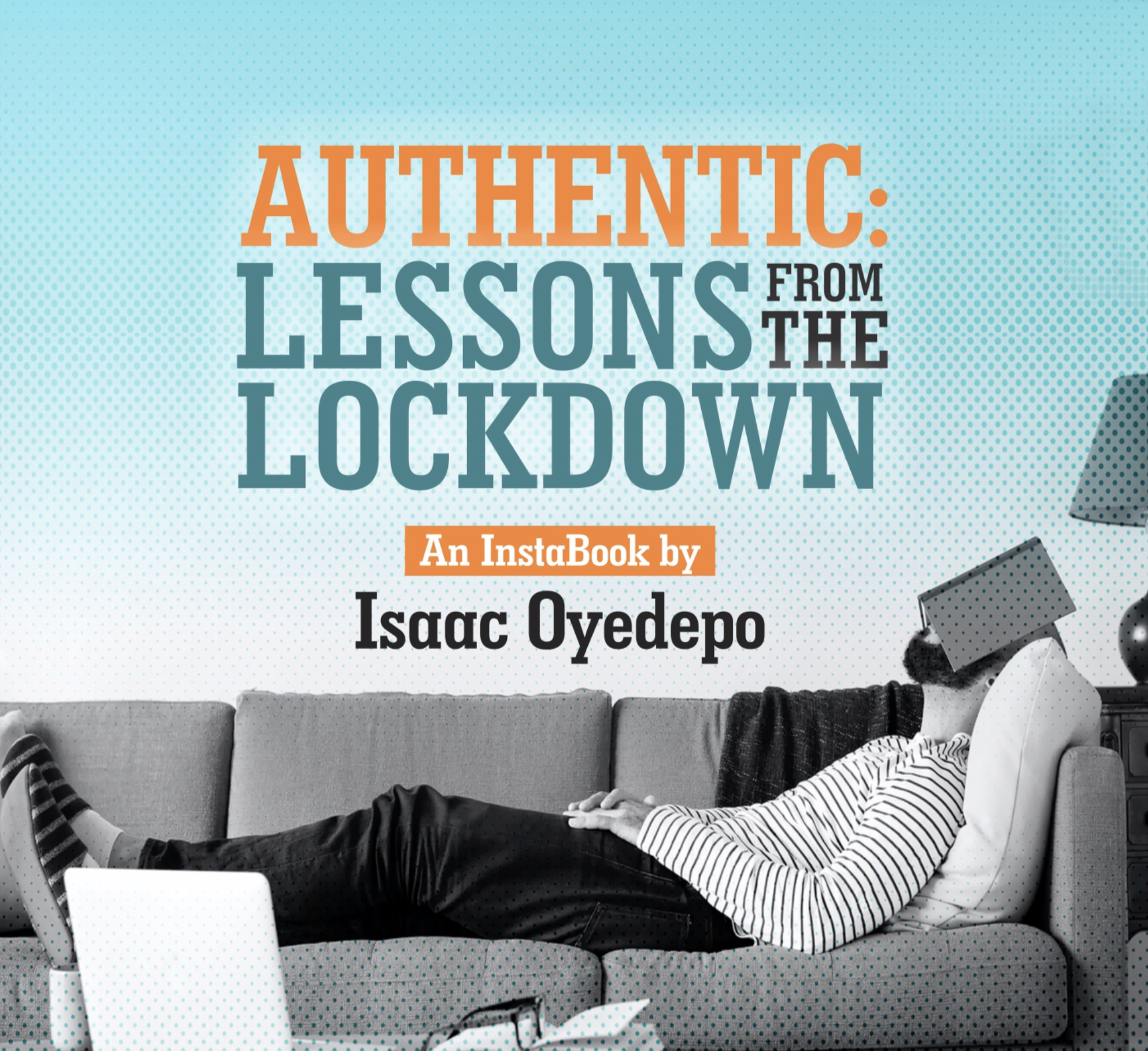 Authentic Lessons From Lockdown